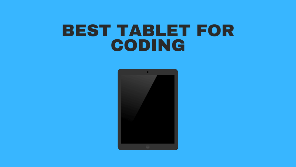 Best Tablet For Coding
