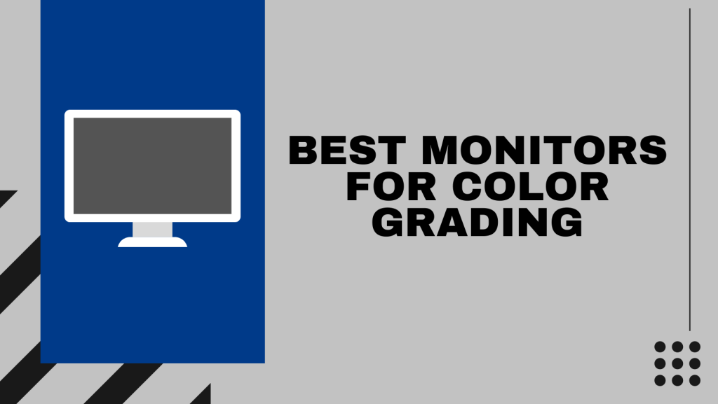 Best Monitors For Color Grading