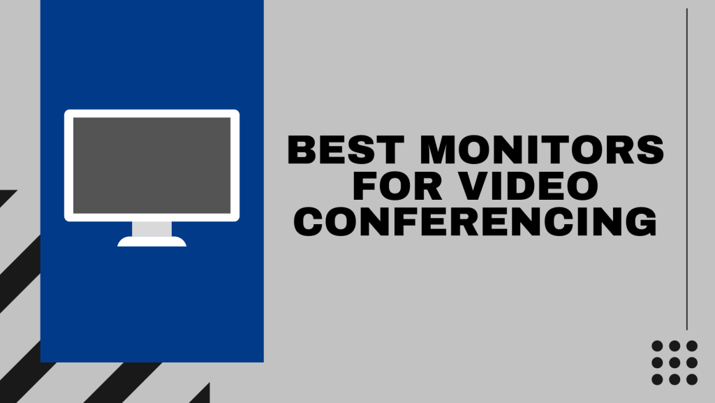 Best Monitors For Video Conferencing