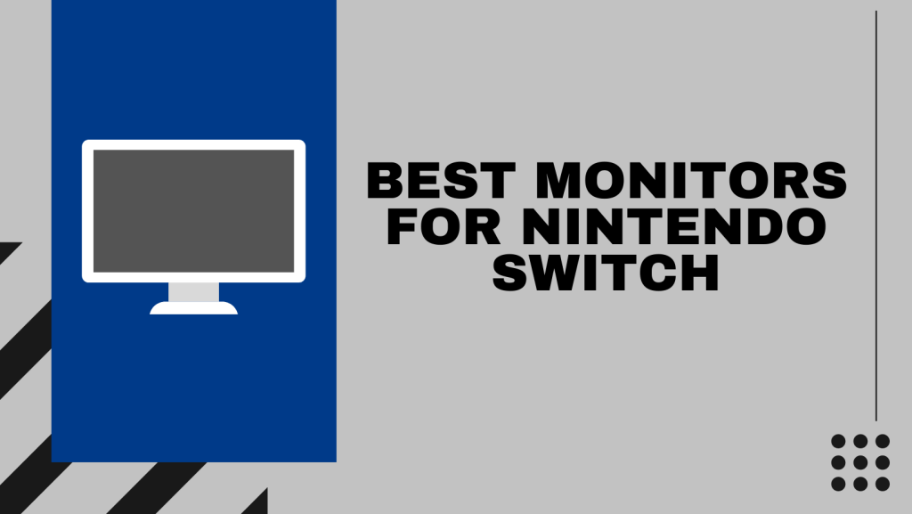 Best Monitors For Nintendo Switch