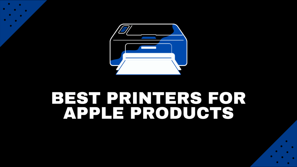 Best Printers For Apple Products
