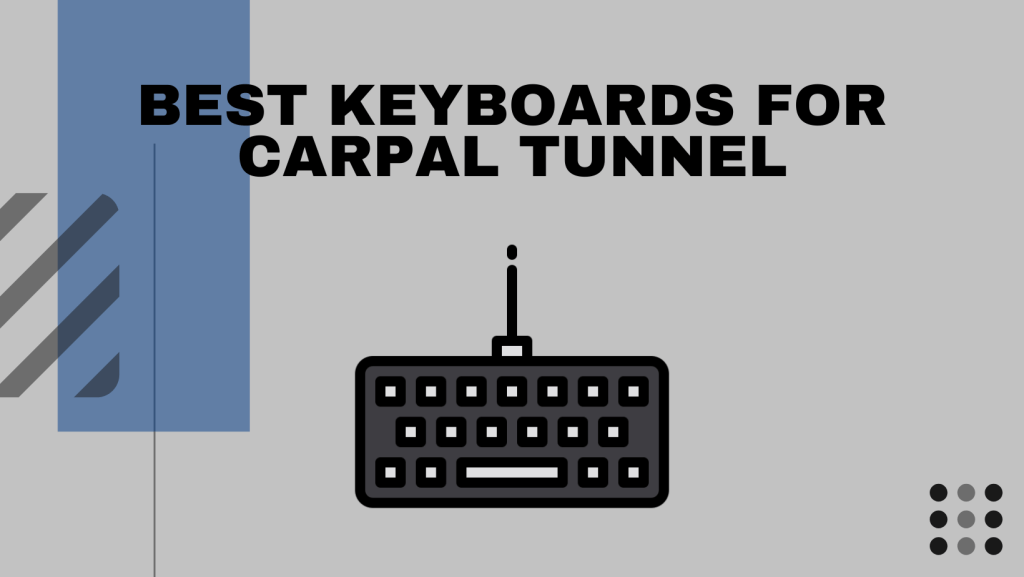 Best Keyboards For Carpal Tunnel