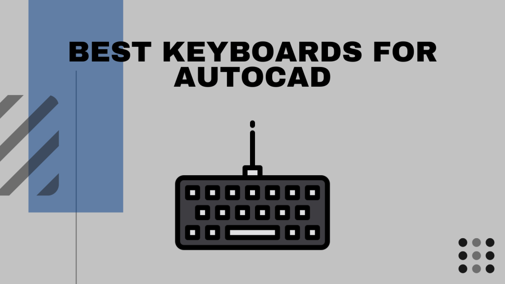 Best Keyboards for AutoCAD