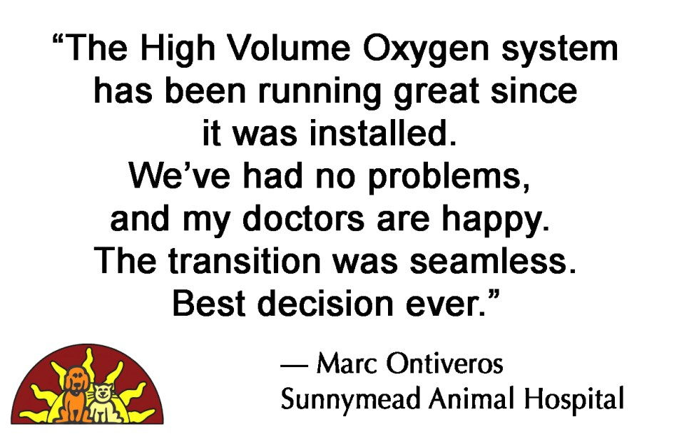 The High Volume Oxygen system has been running great since it was installed. Best decision ever.