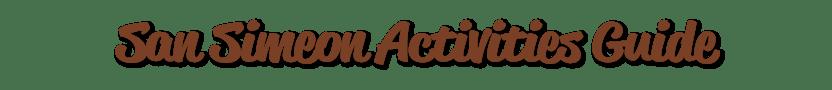 San SimeonActivity Guide