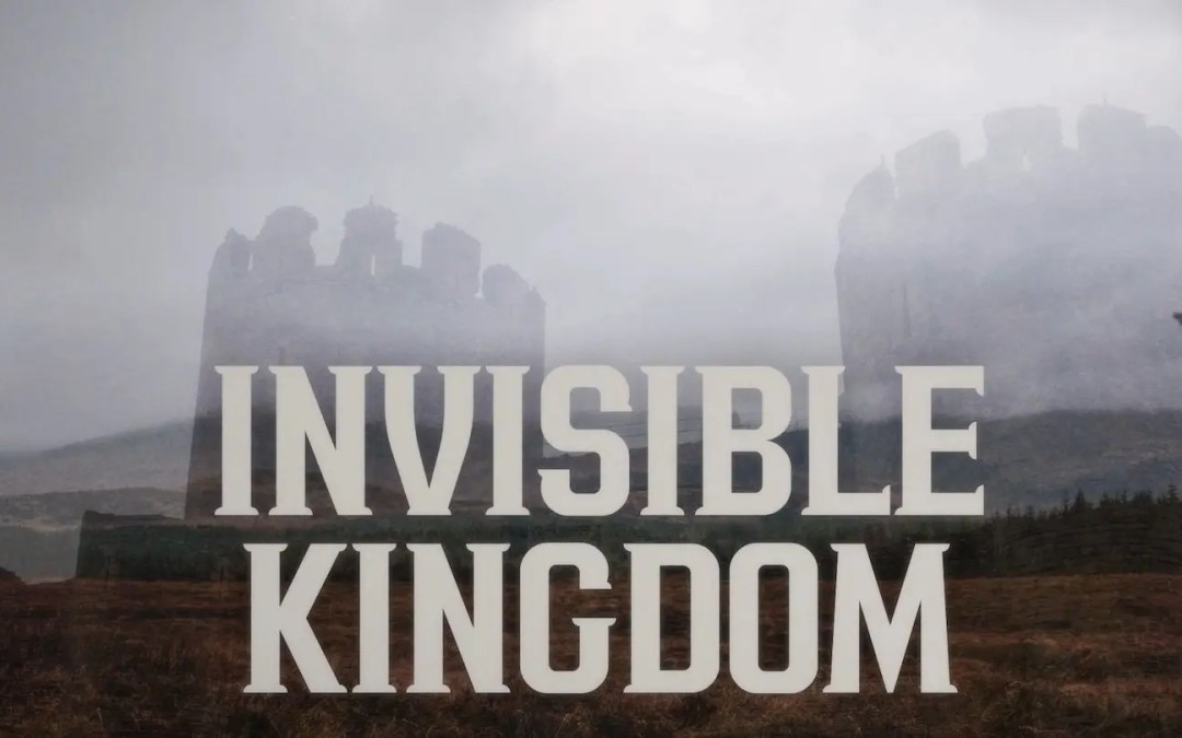 Invisible Kingdom – Angels & the Authority of the Believer