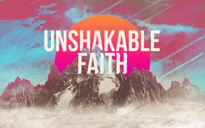 Unshakable Faith – Faiths Corresponding Action
