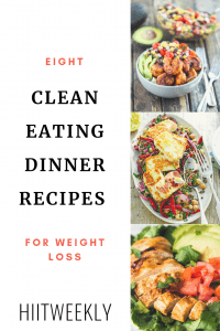 These 8 clean eating recipes for dinner double up to be great weight loss meals. Plus get our free 7 day clean eating plan.