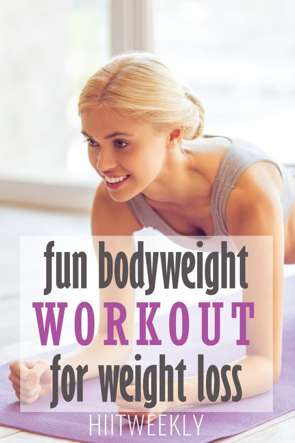 Womens Fun Bodyweight Workout For Weight Loss. Dive in and start burning hundreds of calories. Workout for weight loss.