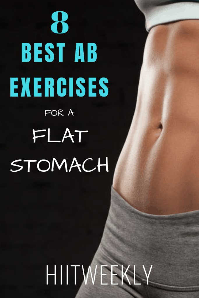 The best 8 ab exercises to get rid of belly fat for women. Including flat stomach workout plan.