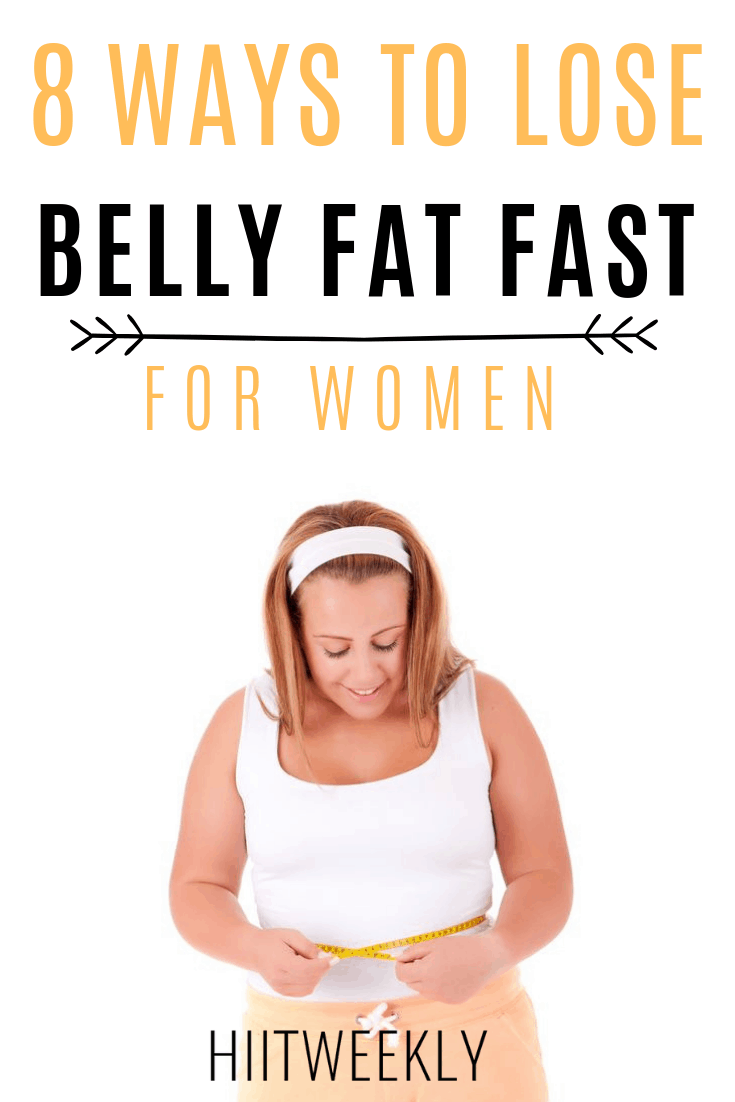Discover the best 8 Ways to lose belly fat fast for women. Lose belly fat for good.