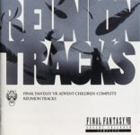 Final Fantasy VII - Advent Children Complete Reunion Tracks [FLAC]