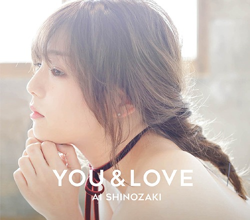 Ai Shinozaki – YOU & LOVE