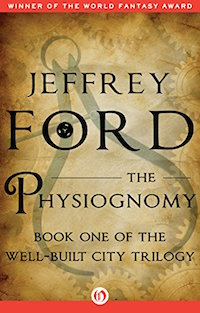 THE PHYSIOGNOMY (BOOK ONE OF THE WELL-BUILT CITY TRILOGY