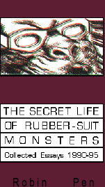 THE SECRET LIFE OF RUBBER SUIT MONSTERS