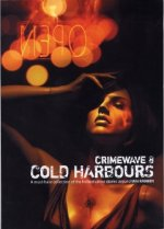 CRIMEWAVE 8: COLD HARBOURS