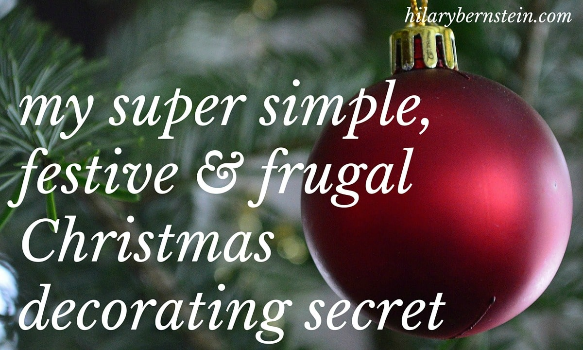 Looking for a super simple, festive and frugal Christmas decorating idea? Keep reading to learn my Christmas decorating secret!