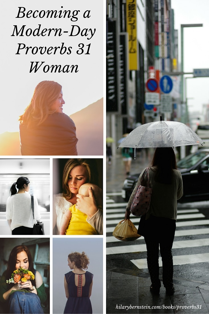 Becoming a Modern-Day Proverbs31 Woman by Hilary Bernstein explores the description of the Proverbs 31 woman verse by verse ... and applies the principles to modern-day living.