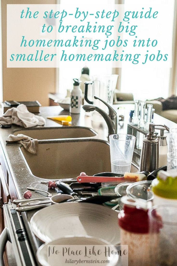 Have you ever wondered how to break up big homemaking jobs into smaller homemaking jobs?