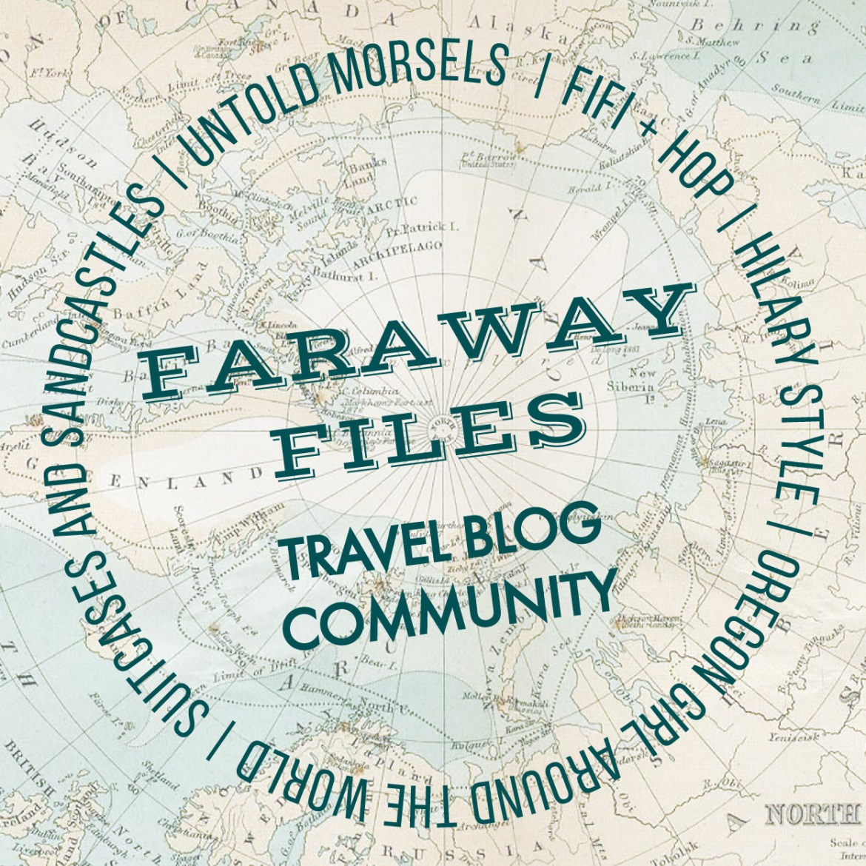 Faraway Files A Travel Blog Community