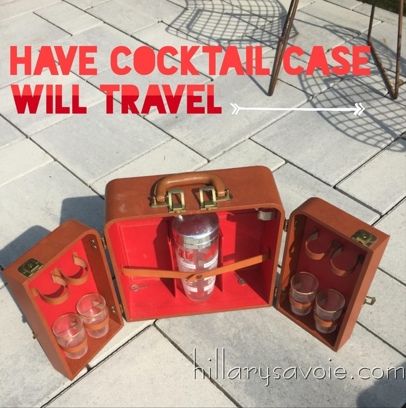 Have Vintage Cocktail Case, Will Travel Hillary Savoie