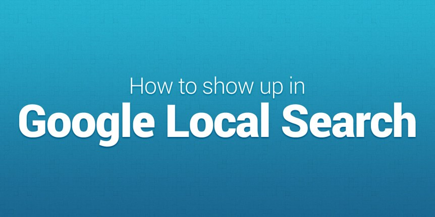 How to show up in Google Local Search