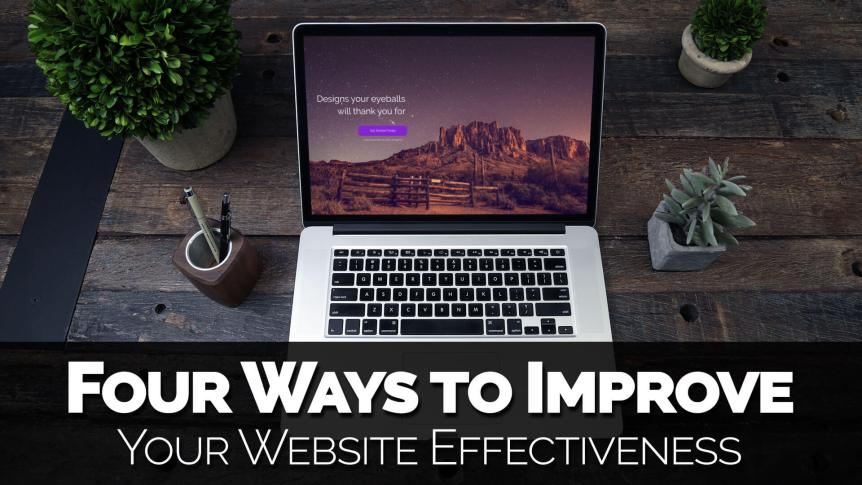 Four Ways to Improve Your Website Effectiveness
