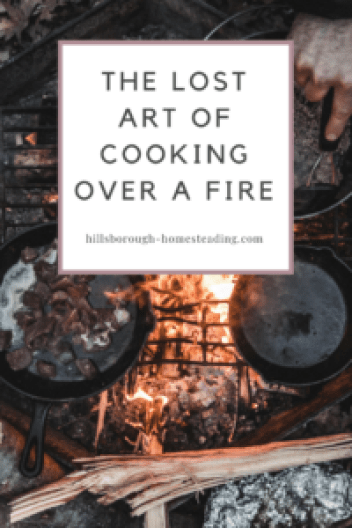 lost art of cooking over a fire
