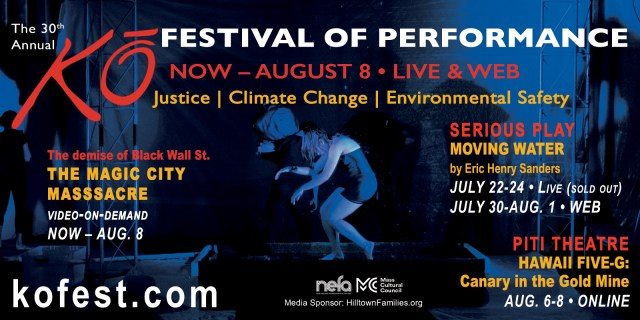 With its live shows sold out, tickets for ONLINE, streamed performances are available for theKO FESTIVAL OF PERFORMANCE's30th season, which features three different productions centering the themes ofJustice, Environmental Safety and Climate Change.