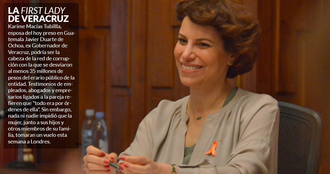 Karime Macías, cabeza de la hidra de corrupción de Javier Duarte