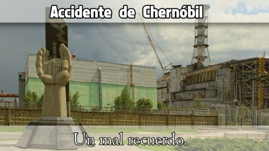 Accidente nuclear de Chernóbil.
