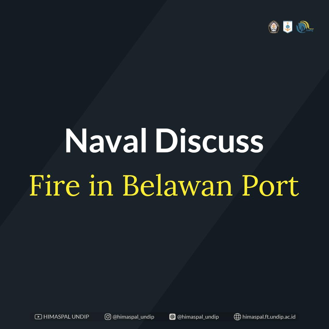 NAVAL DISCUSS – FIRE IN BELAWAN PORT