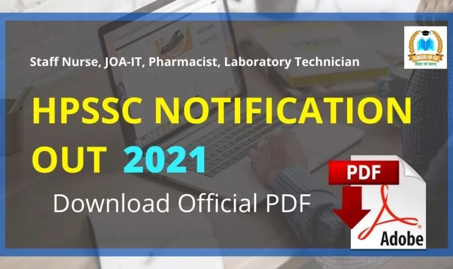 HPSSC Recruitment 2021 NOTIFICATION OUT, Various Posts For Junior Office Assistant (Post Code – 903), Staff Nurse, Pharmacist….
