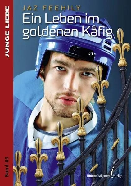 Ein Leben im goldenen Käfig | Himmelstürmer Verlag