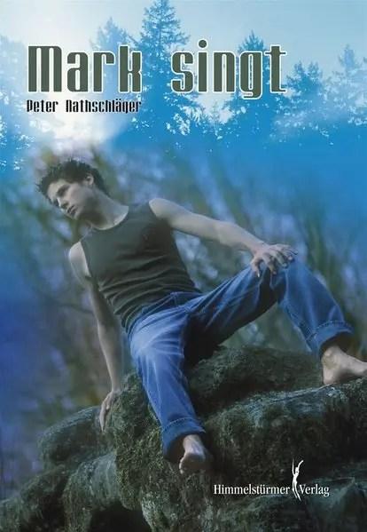 Mark singt   Himmelstürmer Verlag