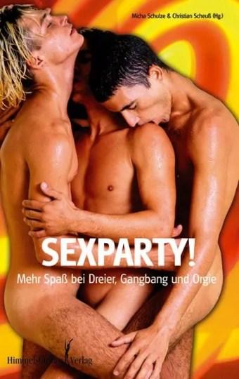 Sexparty!: Mehr Spaß bei Dreier, Gangbang und Orgien