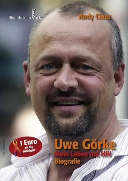 Uwe Görke - Mein Leben mit HIV | Himmelstürmer Verlag