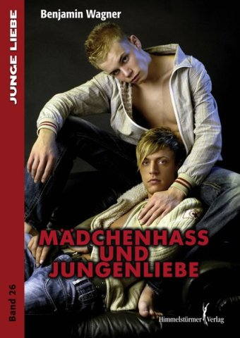 Mädchenhass und Jungenliebe | Himmelstürmer Verlag