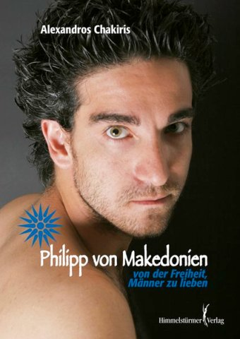 Philipp von Makedonien: Von der Freiheit, Männer zu lieben