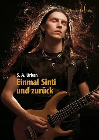 Einmal Sinti und zurück | Himmelstürmer Verlag
