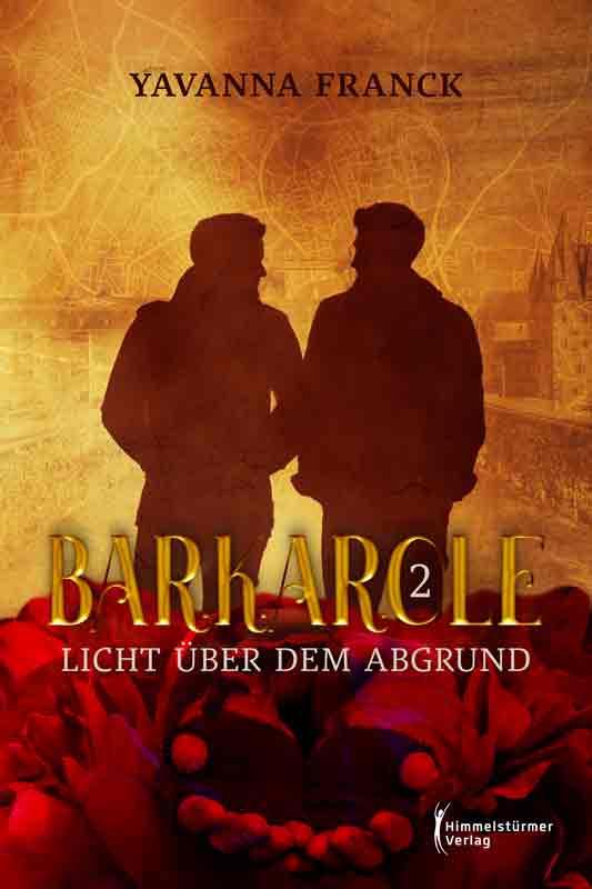 Barcarole 2: Licht über dem Abgrund   Himmelstürmer Verlag
