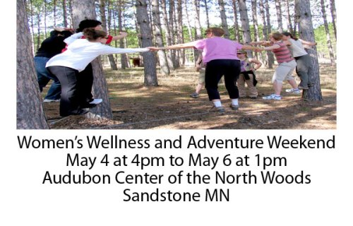 Women's Wellness and Adventure Weekend, May 4 at 4pm to May 6 at 1pm, Audubon Center of the North Woods, Sandstone MN