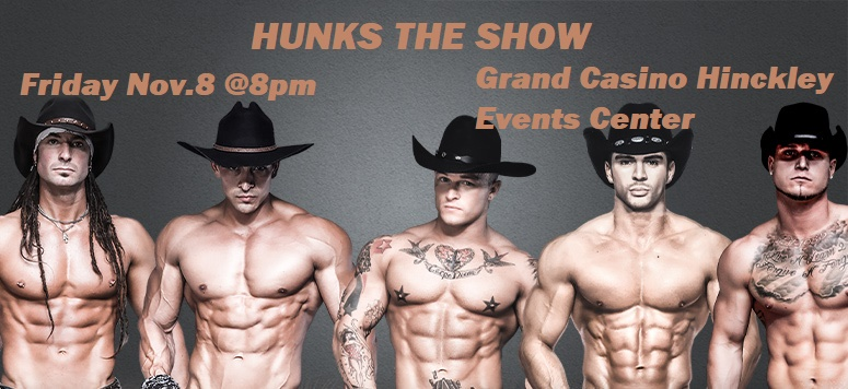 Hunks at Grand Casino Events Center MN