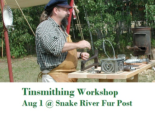 Tinsmithing, Workshop, Snake River Fur Post