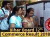 बिहार बोर्ड 12th क्लास कॉमर्स रिजल्ट 2018: BSEB Intermediate Commerce Result