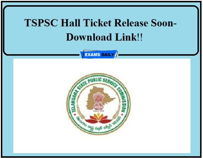 TSPSC Hall Ticket Release Soon- Download Link!!