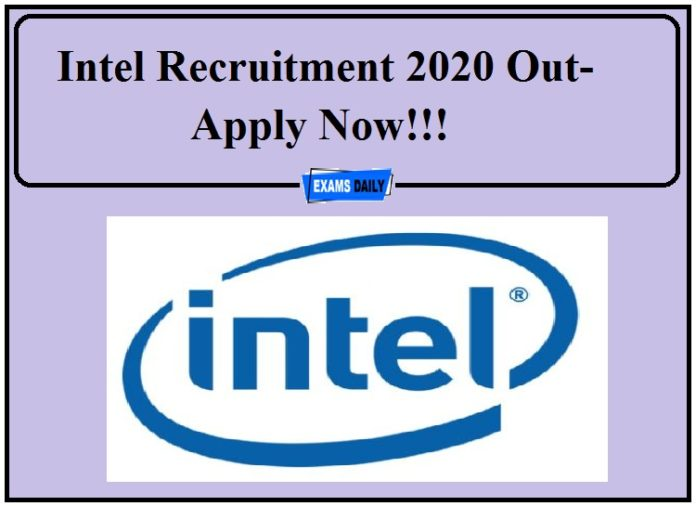 Intel Recruitment 2020 Out- Apply Now!!!