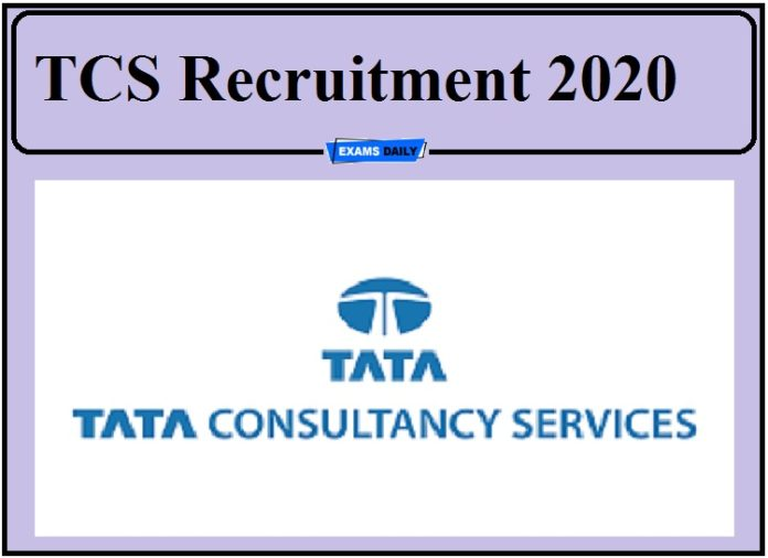 TCS Recruitment 2020 Out- Apply Now!!!