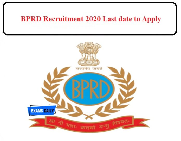 BPRD Recruitment 2020 last date