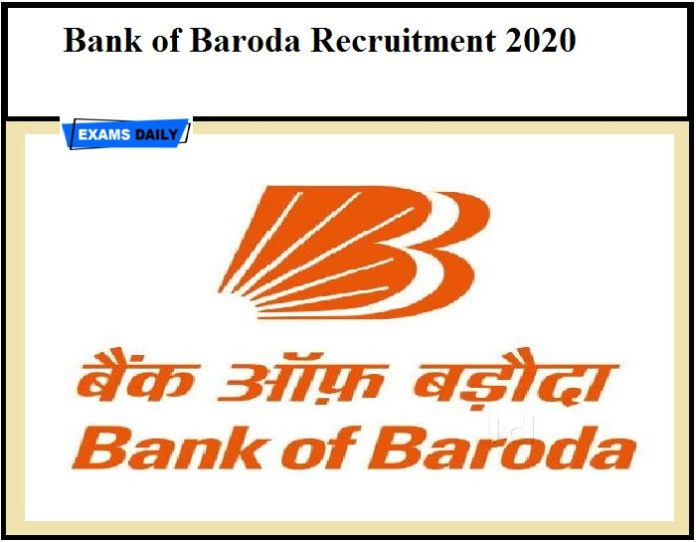 Bank of Baroda Recruitment 2020 OUT – Apply Online Download Notification Here